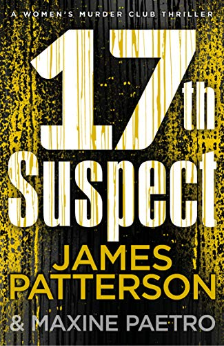 17th Suspect: A methodical killer gets personal (Women's Murder Club 17) (Women's Murder Club)