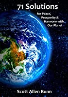 71 Solutions: For Peace, Prosperity, and Harmony with Our Planet