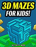 3D Mazes For Kids: Activity Book For Kids   Workbook Full of Activities, Puzzles, and Games for Children