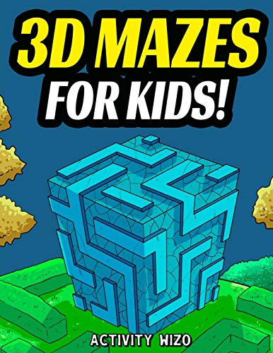 3D Mazes For Kids: Activity Book For Kids | Workbook Full of Activities, Puzzles, and Games for Children