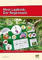 Mein Lapbook: Der Regenwald: Differenzierte Aufgaben und vielfaeltige Bastelvorlagen (1. bis 4. Klasse)