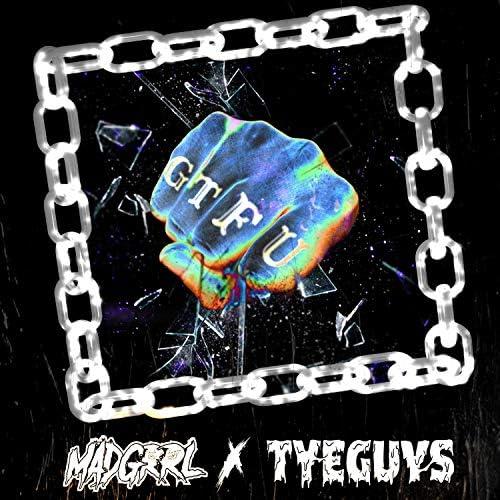 MADGRRL & TYEGUYS