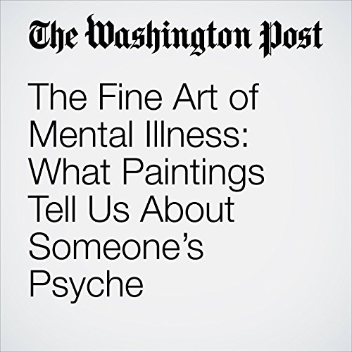 The Fine Art of Mental Illness: What Paintings Tell Us About Someone's Psyche copertina