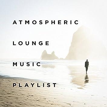 Atmospheric Lounge Music Playlist