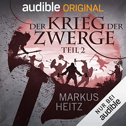 Der Krieg der Zwerge, Teil 2     Die Zwerge Saga 2              By:                                                                                                                                 Markus Heitz,                                                                                        Norman Cöster                               Narrated by:                                                                                                                                 Johannes Steck,                                                                                        Paul Sedlmeir,                                                                                        Kai Taschner,                   and others                 Length: 9 hrs and 57 mins     Not rated yet     Overall 0.0