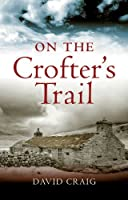 On the Crofter's Trail by David Craig(2010-04-01)