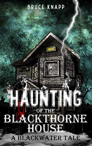 Haunting Of The Blackthorne House by Bruce Knapp ebook deal