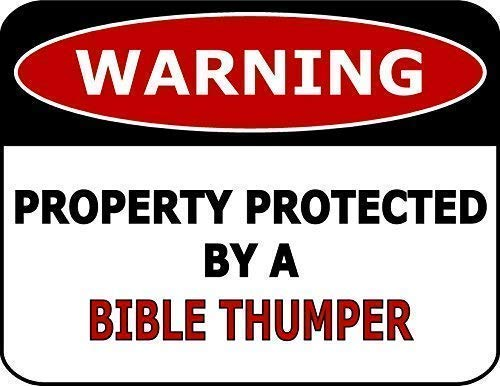 Durable No Rust Signs 16x12,Warning Property Protected by A Bible Thumper,Funny Living Rooms Bar Club Garden Coffee Shop Decoration,Mount Sign Decor Novelty Art Sign