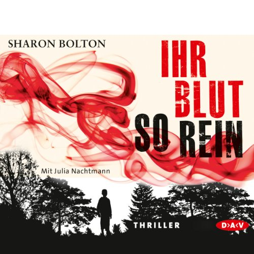 Ihr Blut so rein                   By:                                                                                                                                 Sharon Bolton                               Narrated by:                                                                                                                                 Julia Nachtmann                      Length: 7 hrs and 25 mins     Not rated yet     Overall 0.0