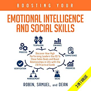Boosting Your Emotional Intelligence and Social Skills: Discover How High Performing Leaders Use EQ to Close Sales Deals and Boost Relationships in Life with the 2.0 Practical Guide                   By:                                                                                                                                 Robin Samuel and Dean                               Narrated by:                                                                                                                                 John Carnahan                      Length: 10 hrs and 24 mins     Not rated yet     Overall 0.0