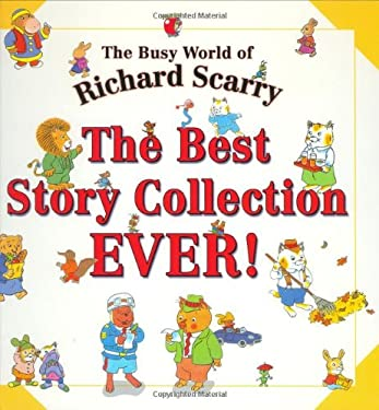 The Best Story Collection EVER! (Busy World of Richard Scarry)