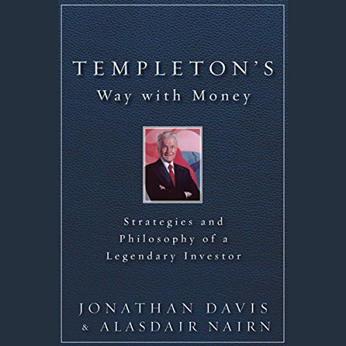 Templeton's Way with Money: Strategies and Philosophy of a Legendary Investor  Audiolibri