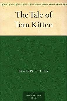 The Tale of Tom Kitten by [Beatrix Potter]