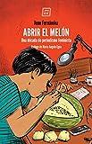 ABRIR EL MELON: Una década de periodismo feminista (VARIOS)