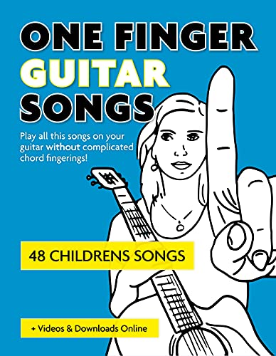 One Finger Guitar Songs - 48 Childrens Songs + Videos & Downloads Online: Play all this songs on your guitar without complicated chord fingerings! (
