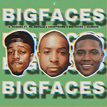 Big Faces (feat. Ril Sevilla & CourtDawg)