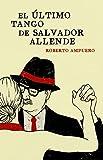El Último Tango De Salvador Allende (Éxitos)
