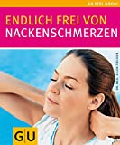 Nackenschmerzen, Endlich frei von (GU Feel good!) - Ellen Fischer