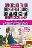 Diabetes bei Frauen  Zuckerfrei durch Schwangerschaft und Wechseljahre: Einfacher Gewichtsverlust &...