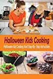 Halloween Kids Cooking: Halloween Kid Cooking And Step-By-Step Instructions: Halloween Cooking Book For Kids