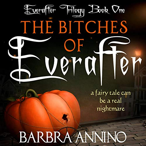 The Bitches of Everafter: A Fairy Tale Titelbild