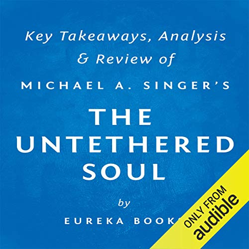 The Untethered Soul: The Journey Beyond Yourself by Michael A. Singer audiobook cover art