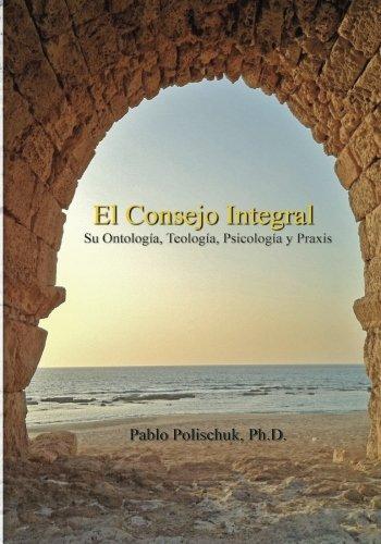 El Consejo Integral: A book in Spanish (Spanish Edition)