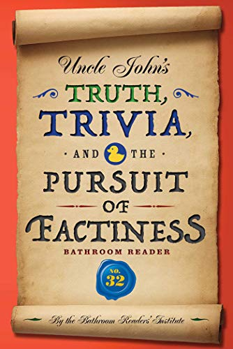 Uncle John's Truth, Trivia, and the Pursuit of Factiness Bathroom Reader (Uncle John's Bathroom Reader Annual Book 32) (English Edition)