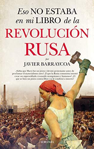 Eso no estaba en mi libro de la Revolución rusa de Javier Barraycoa