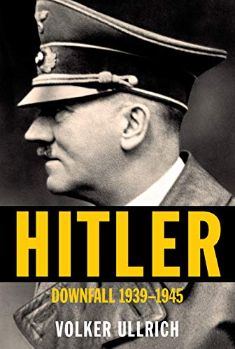 Hitler: Downfall: 1939-1945 by [Volker Ullrich, Jefferson Chase]