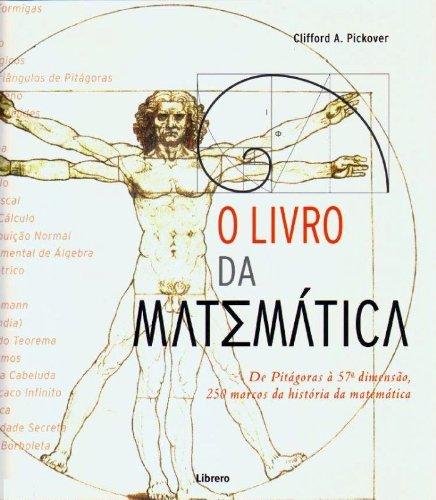O Livro Da Matemática. De Pitágoras A 57ªdimensão, 250 Marcos Da História Da Matemática