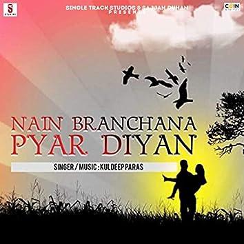 Nain Branchana Pyar Diyan