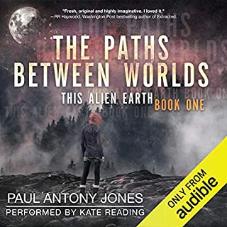 The Paths Between Worlds                   By:                                                                                                                                 Paul Antony Jones                               Narrated by:                                                                                                                                 Kate Reading                      Length: 11 hrs and 29 mins     404 ratings     Overall 4.3