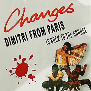 Changes (Dimitri From Paris Is Back To The Garage Mix)