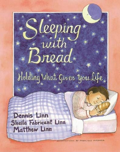 Sleeping with Bread: Holding What Gives You Life