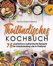 Thailändisches Kochbuch: 75 exotische & authentisch