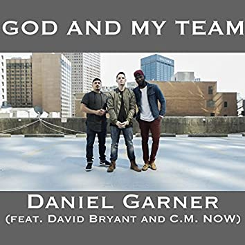 God and My Team (feat. David Bryant & C.M. Now)