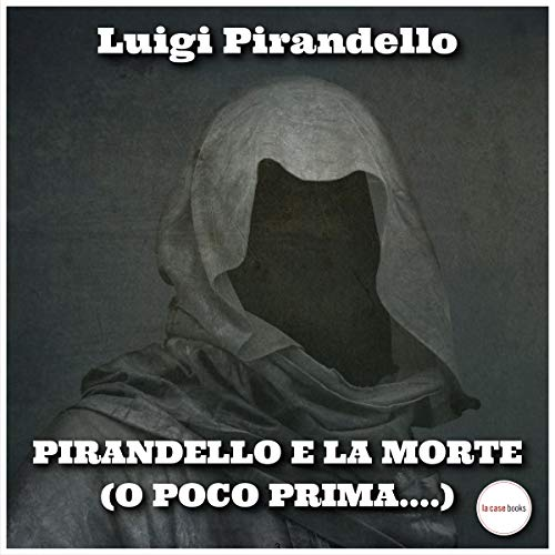 Pirandello e la morte (o poco prima...) audiobook cover art