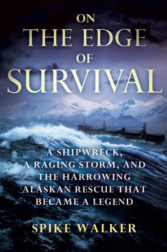 On the Edge of Survival: A Shipwreck, a Raging Storm, and the Harrowing Alaskan Rescue That Became a Legend (English Edition)