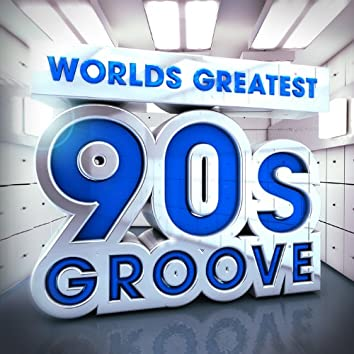40 Worlds Greatest 90's Groove - The Only Nineties Grooves Album You'll Ever Need!