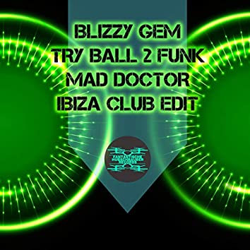 Mad Doctor (Ibiza Club Edit)