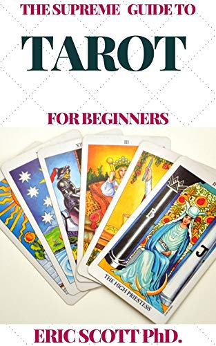 THE SUPREME GUIDE TO TAROT FOR BEGINNERS (English Edition)