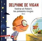 Nadine et Robert, les poissons rouges - Une histoire et... Oli