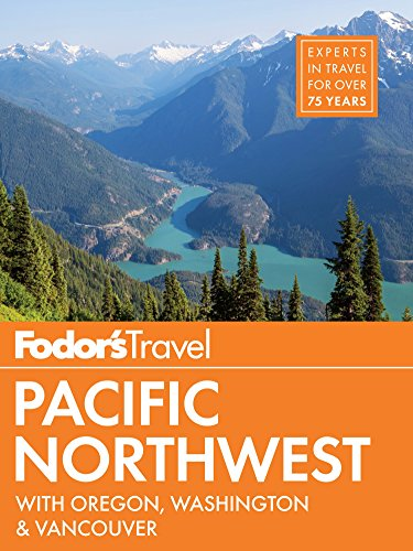 Fodor's Pacific Northwest: with Oregon, Washington & Vancouver (Full-color Travel Guide Book 20)