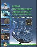 Campos electromagnéticos y medios de enlace entre receptor y transmisor: Educación por Competencias