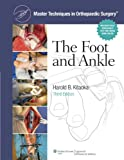 Master Techniques in Orthopaedic Surgery: The Foot and Ankle - Harold B., M.D. Kitaoka
