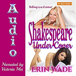 Shakespeare Under Cover                   By:                                                                                                                                 Erin Wade                               Narrated by:                                                                                                                                 Victoria Mei                      Length: 6 hrs and 34 mins     14 ratings     Overall 4.0