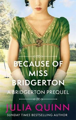 Because of Miss Bridgerton: A Bridgerton Prequel: 1