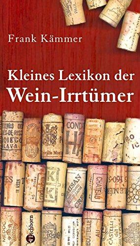 Kämmer, Frank:<br /> Kleines Lexikon der Wein-Irrtümer