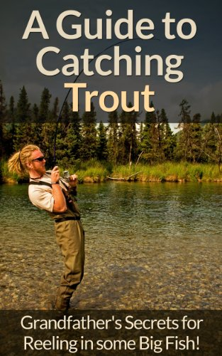 Fly Fishing: A Fly Fishing Guide To Catching Trout Using Grandfather's Success Secrets For Fly Fishing! (Animal Tracking, Happiness, Survival Pantry, Fly ... Rock Climbing, Archery, Dog Training) by [David Wright]